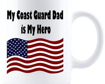 My Coast Guard Dad is My Hero Coffee Mug - Great Father's Day Gift