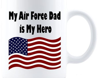 My Air Force Dad is My Hero Coffee Mug - Great Father's Day Gift