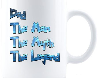 Dad, The Man...Coffee Mug - Great Father's Day Gift