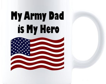 My Army Dad is My Hero Coffee Mug - Great Father's Day Gift