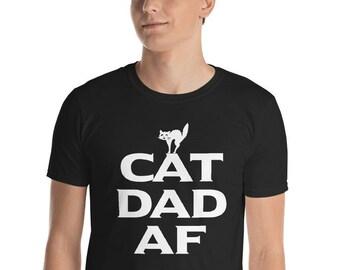 0fda9185 Cat Dad AF T-Shirt for Dads of Cats father of cats shirt cat father af cat  fathers day shirt dad af cat af men Short-Sleeve Unisex T-Shirt