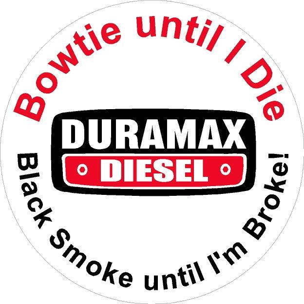 Bowtie Til I Die Black Smoke Til I M Broke Duramax Diesel