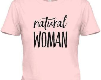 Natural Woman - Women Shirt