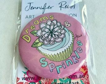 Dreams & Sprinkles 58mm Cupcake Badge