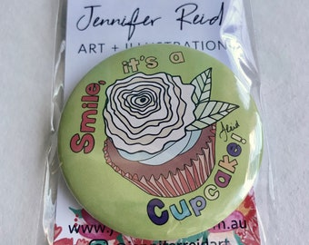 Smile It's A Cupcake 58mm Badge