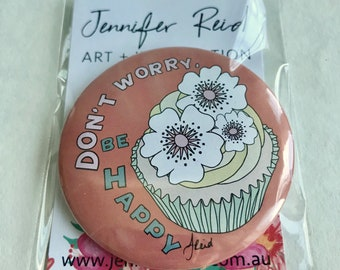 Be Happy 58mm Cupcake Badge