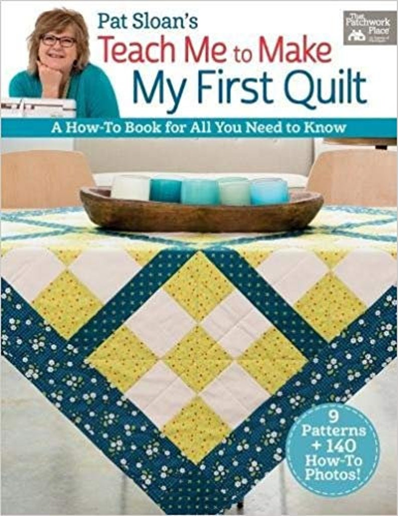 Pat Sloan/'s Teach Me to Make My First Quilt