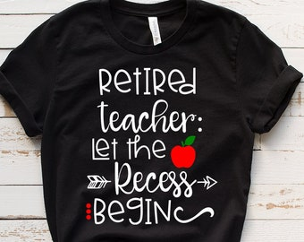 b4880207e Retired Teacher, Teacher Retirement, Gift For Teacher, Teacher  Appreciation, Funny Teacher Gift, Retired Shirt