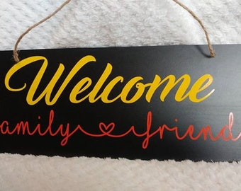 Welcome family & friends Sign