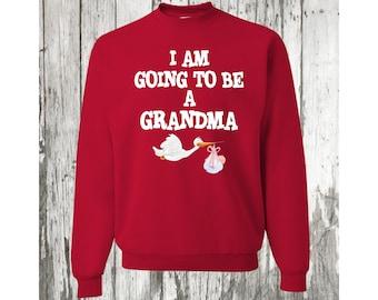 I Am Going To Be A Grandma, Personalize Your Grandma Nickname, Fun Grandma Gift, Small To 4X, Plus Size, True Red Sweatshirt