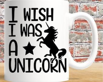 I Wish I Was A Unicorn - 11oz white mug