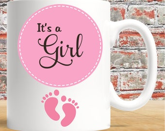 It's A Girl - 11oz white mug