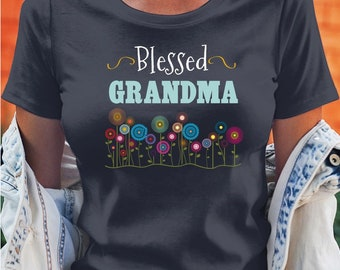 Blessed Grandma, Put Any Grandma Name You Wish, Free Personalization, Sizes Small To 5X, Loose Fit, Mimi, Grandma, Nana and More