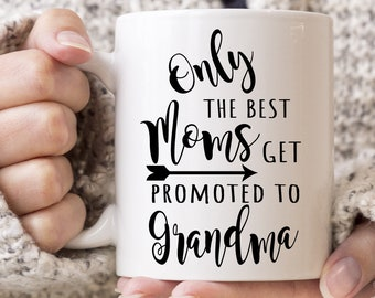 Best Mom Mug - Grandma Gift Mug - Mom Gift - Best Mom Gets Promoted to Grandma - Baby Announcement