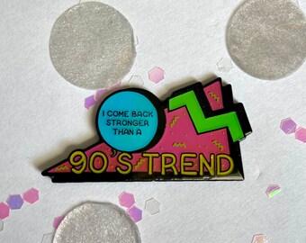 90's Trend Enamel Pin
