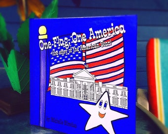 One Flag, One America- a patriotic children's book by Michelle Hirstius/ shower gift, educational, hardcover, birthday, graduation, kids