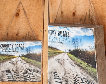 Country Roads Take me Home to the Place I Belong. Wood Pallet Photo Transfer - ©Krystle VanRoboys, Photographer