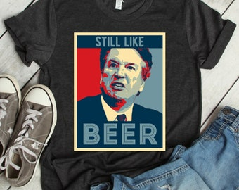1a3634f361b2 Vintage Judge Kavanaugh Still Like Beer shirt, tank top, team Kavanaugh,  Conservative Pro Trump SCOTUS, Antiliberal protest, political shirt