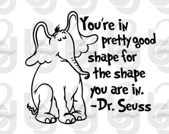 You're in pretty good shape for the shape, Dr Seuss, Cat in the hat SVG DXF PNG Downloading Cutfile