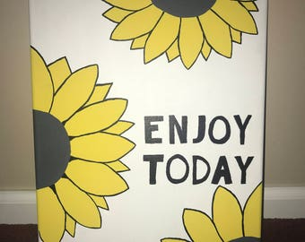 Enjoy Today with Sunflowers