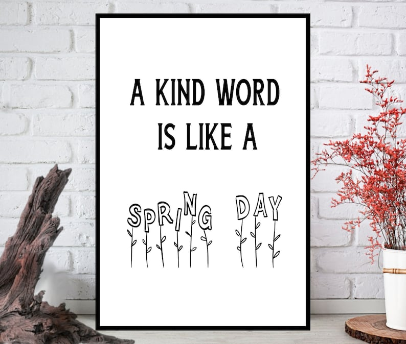 Positive Quote Print A kind word is like a spring day. image 0