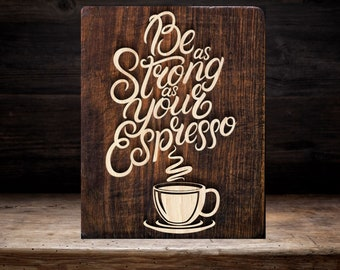 Be as strong as your coffee SVG,paper cut template,laser cut template,svg file,printable file,cricut,papercut svg,vinyl cut svg,home decor
