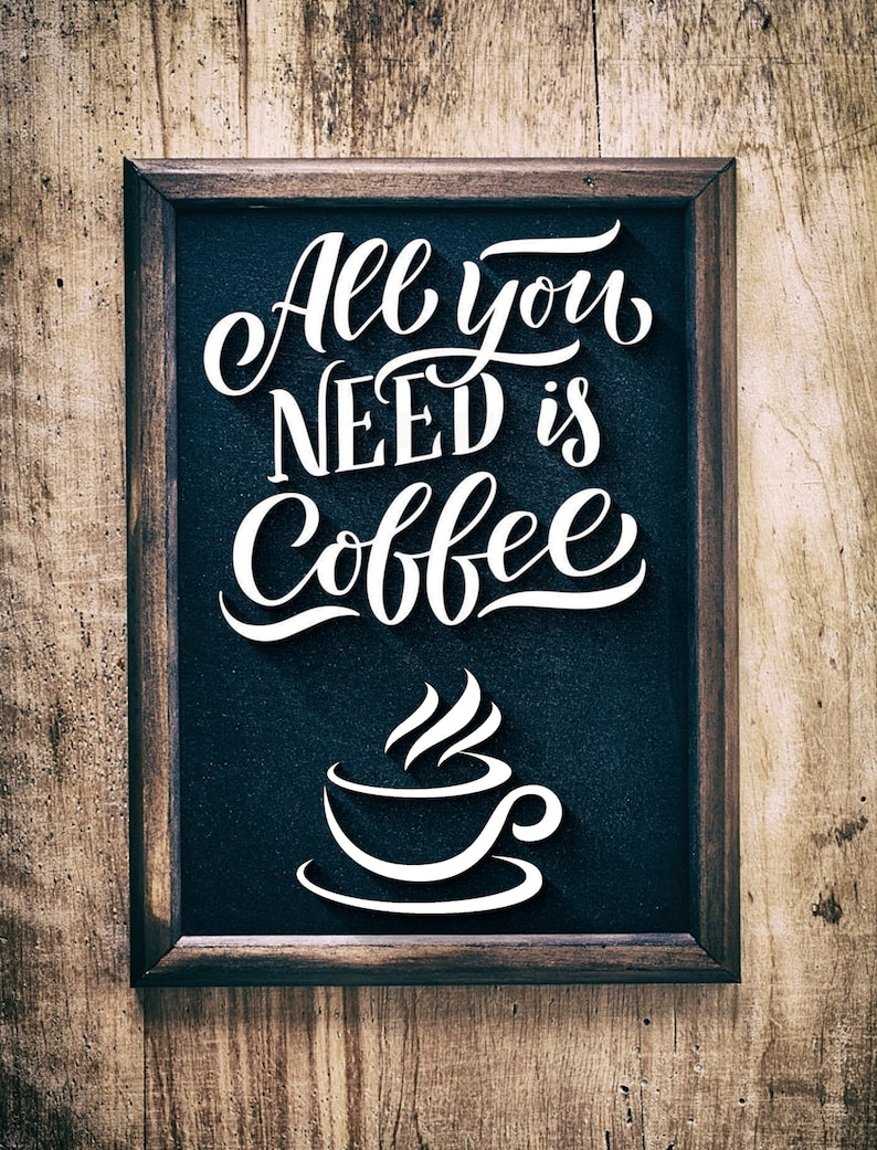 All you need is coffee SVGpaper cut template laser cut image 0