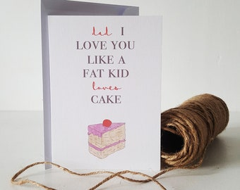 Dad I Love You Like A Fat Kid Loves Cake Card - Father's Day Card - Dad Birthday Card - Dad Just Because Card