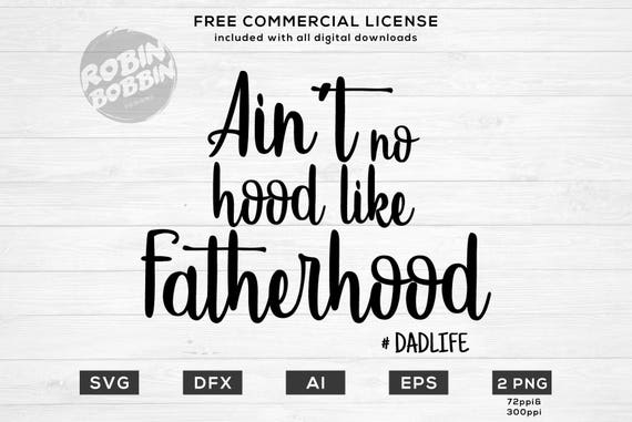 Ain T No Hood Like Fatherhood Svg Png Dxf Vinyl Etsy
