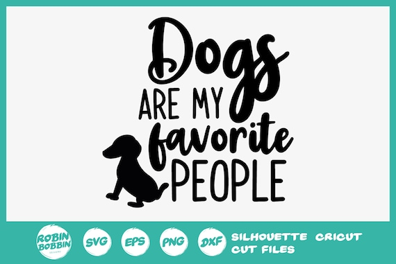 Dog Svg Dogs Are My Favorite People Svg Dog Lover Svg Fur Etsy