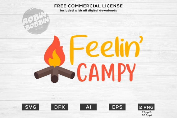 Feeling Campy Svg Camping Svg Campfire Svg Summer Camp Etsy