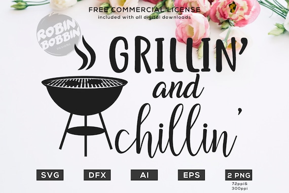 Grillin And Chillin Svg Grill Svg Barbeque Svg Etsy
