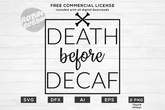 Death Before Decaf Ribbon SVG Espresso Slogan PNG /& DXF Digital Download Files  Hand Drawn High Quality Image for Cricut Cut File