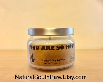 You Are So Hot Soy Wax Candle, aromatherapy, soy wax candle, Tranquility, Pacific Trail, Tobacco and Bay Leaf