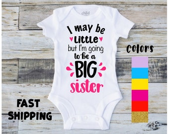 a61b678f7 Big Sister Onesie | I May Be Little but I'm Going to be a Big Sister | Sister  Baby Onesie | Sister Onesie | Baby Onesie