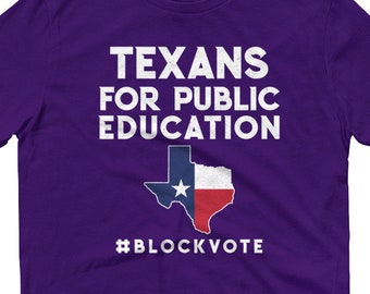 I Vote Pro Public Education, Texas For Public Education, Texans For Public Education, T4PE, Shirt
