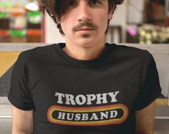 Trophy Husband Humor Funny Joke Gag Gift Present Married Stud Mens T-shirt
