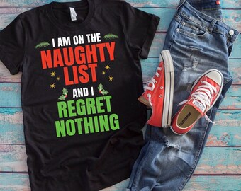 b198ba3d9 I'm On The Naughty List And I Regret Nothing Christmas Unisex Shirt