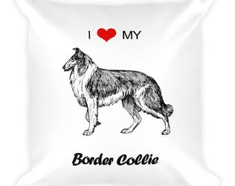I Love My Border Collie Square Pillow
