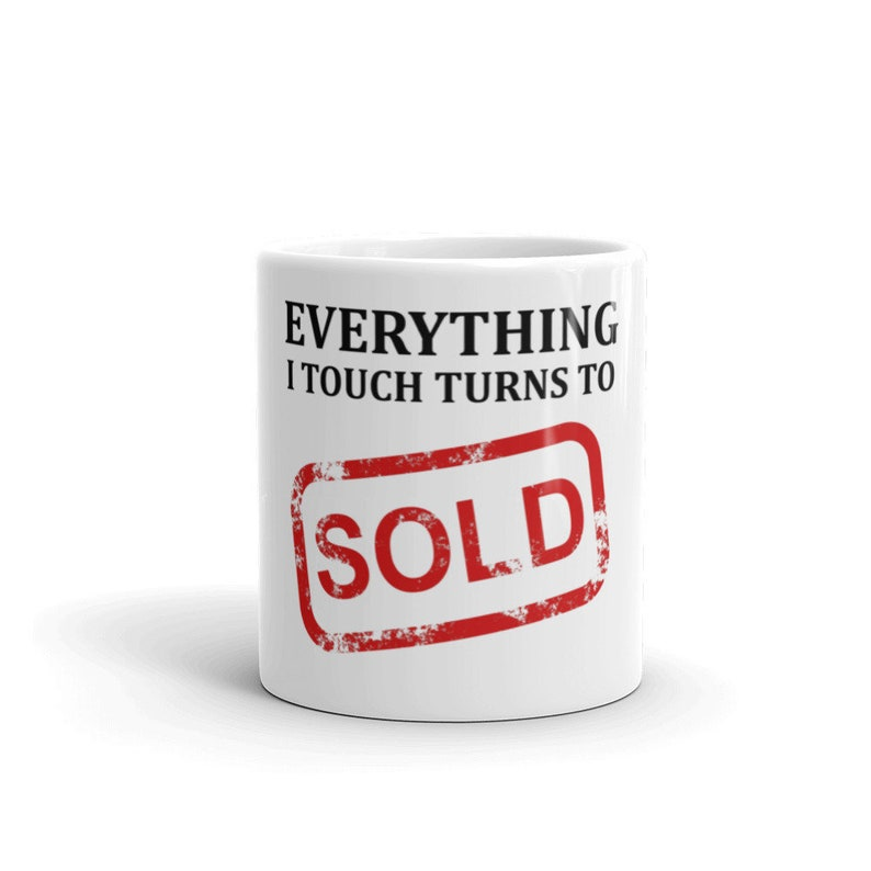 Everything I Touch Turns To Sold Realtors Coffee Mug