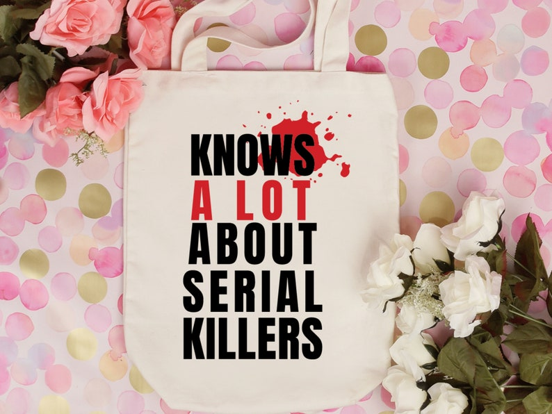 Knows A Lot About Serial Killers Tote Bag