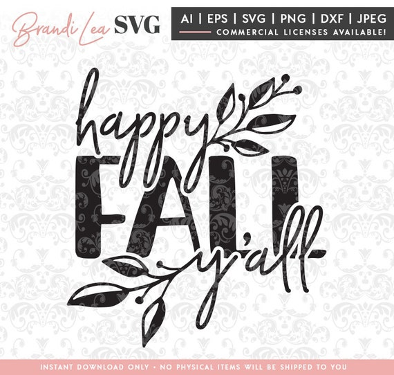 Happy Fall Yall Svg Autumn Svg Fall Svg Thanksgiving Dxf Etsy