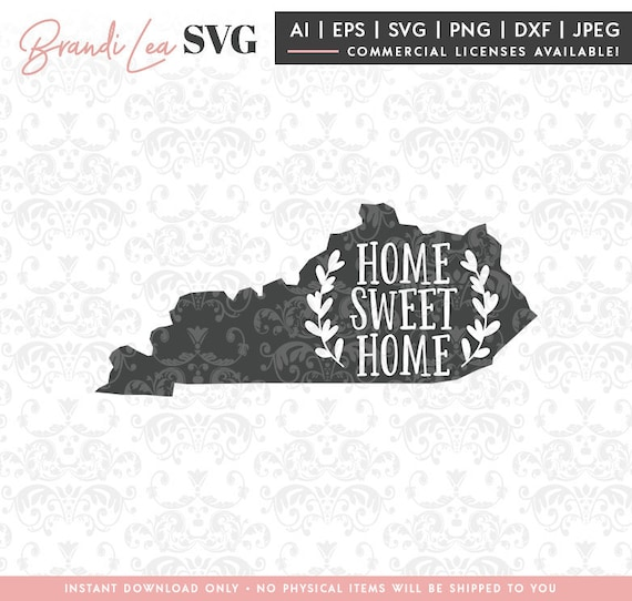 Kentucky Home Sweet Home Svg Kentucky Svg Map Svg Dxf Etsy