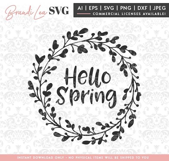 Hello Spring Svg Spring Svg Wreath Svg Summer Svg Dxf Etsy