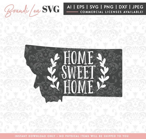 Montana Home Sweet Home Svg Montana Svg Map State Svg Etsy