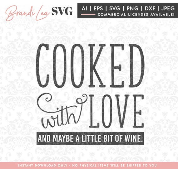 Cooked With Love Svg Cooking Svg Wine Svg Dxf Eps Quote Etsy