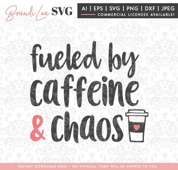 Fueled By Caffeine Chaos Svg Coffee Svg Cafe Svg Svg Dxf Etsy