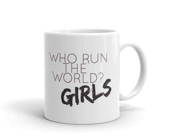 Who runs the world girls mug