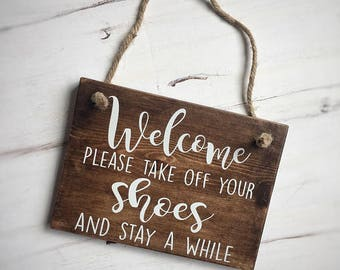 Please take off your shoes sign, welcome sign, outdoor sign, rustic wood sign, stay awhile sign