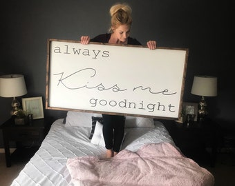 Always kiss me goodnight sign, rustic wood signs, farmhouse signs, wood signs, wood decor, home decor